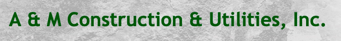 A & M Construction & Utilities Inc (TX) Logo